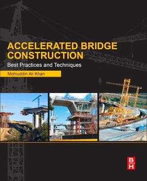 Accelerated Bridge Construction: Best Practices and Techniques