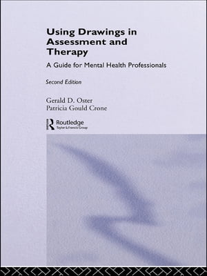 Using Drawings in Assessment and Therapy A Guide for Mental Health Professionals