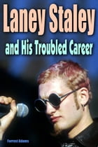 Laney Staley and His Troubled Career by Forrest Amdams