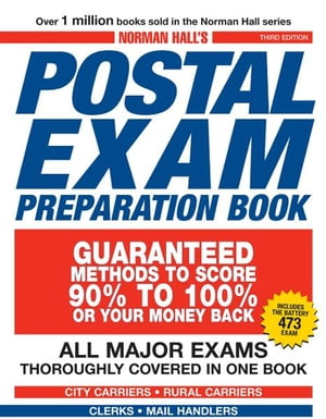 Norman Hall's Postal Exam Preparation Book Everything You Need to Know... All Major Exams Thoroughly Covered in One Book