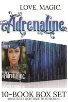 Love. Magic. Adrenaline!: A Bundle of 10 Breathtaking Paranormal Romance and Urban Fantasy Books