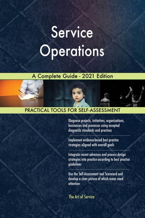 Service Operations A Complete Guide - 2021 Edition by Gerardus Blokdyk