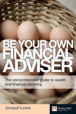 Book Be Your Own Financial Adviser: The comprehensive guide to wealth and financial planning by Jonquil Lowe