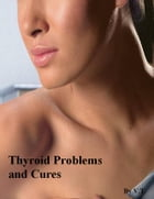 Thyroid Problems and Cures by V.T.