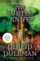 The Subtle Knife: His Dark Materials Cover Image