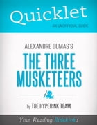 Quicklet on The Three Musketeers by Alexandre Dumas by Samuel  A.