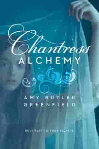 Chantress Alchemy by Amy Butler Greenfield