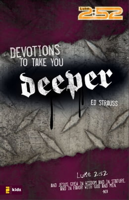 Book Devotions to Take You Deeper by Ed Strauss