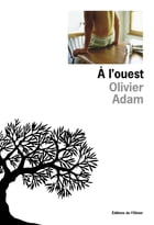 A l'ouest by Olivier Adam