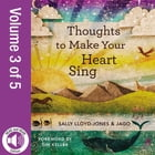 Thoughts to Make Your Heart Sing, Vol. 3 by Sally Lloyd-Jones