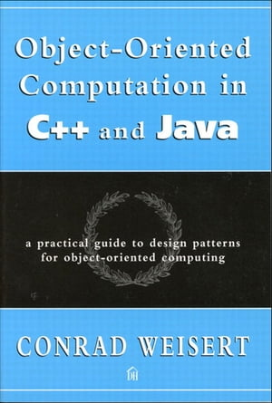 Object-Oriented Computation in C++ and Java A Practical Guide to Design Patterns for Object-Oriented Computing