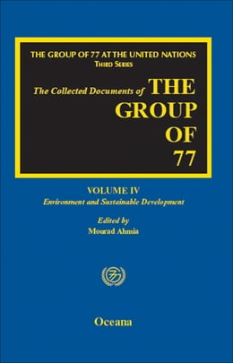 Book The Group of 77 at the United Nations: Environment and Sustainable Development by Mourad Ahmia