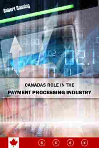 Canada's Role in the Payment Processing Industry by Robert Ronning