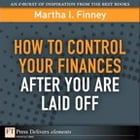 How to Control Your Finances After You Are Laid Off by Martha I. Finney