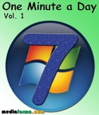 Windows 7 - One Minute a Day Vol 1 by Michel MARTIN