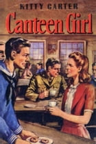 Kitty Carter, Canteen Girl by Ruby Lorraine Radford