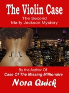 The Violin Case (The Second Marly Jackson Mystery)