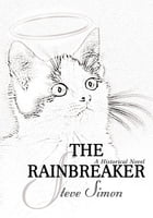 The Rainbreaker: a somewhat - historical novel in three parts 1. The Scion King 2. Eternity - The…
