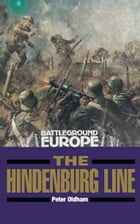 The Hindenburg Line by Peter Oldham