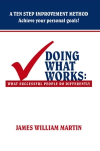 Doing What Works: What Successful People Do Differently