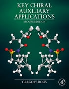 Key Chiral Auxiliary Applications by Gregory Roos
