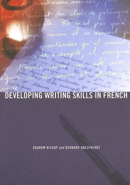 Book Developing Writing Skills in French by Bishop, Graham