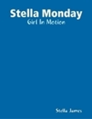 Stella Monday: Girl In Motion by Stacey James