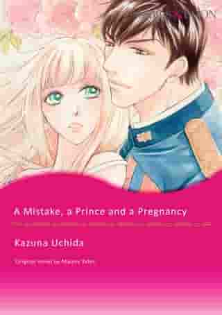 A MISTAKE, A PRINCE AND A PREGNANCY: Mills & Boon Comics by Maisey Yates