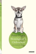 Hemingway's Chihuahua: Collection Paper Planes by Peter Flynn