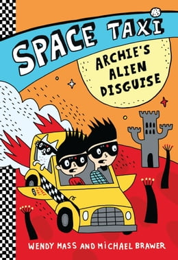 Book Space Taxi: Archie's Alien Disguise by Wendy Mass
