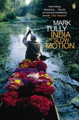 Book India in Slow Motion by Mark Tully