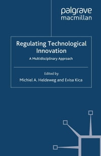 Regulating Technological Innovation: A Multidisciplinary Approach