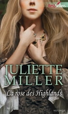 La rose des Highlands by Juliette Miller