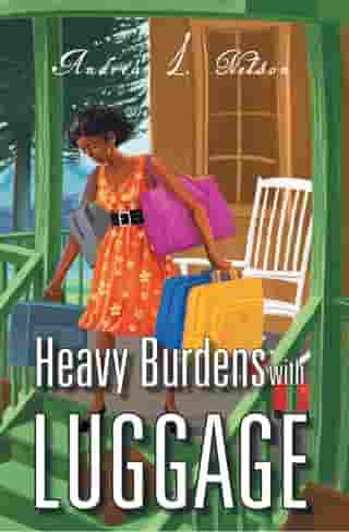 Heavy Burdens With Luggage by Andrea L. Nelson