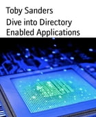 Dive into Directory Enabled Applications by Toby Sanders
