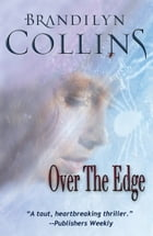 Over The Edge by Brandilyn Collins