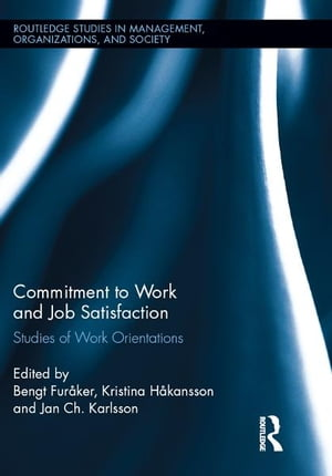 Commitment to Work and Job Satisfaction Studies of Work Orientations