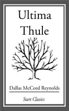 Ultima Thule by Dallas McCord Reynolds