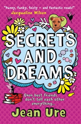 Book Secrets and Dreams by Jean Ure