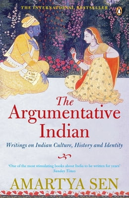 Book The Argumentative Indian: Writings on Indian History, Culture and Identity by Amartya Sen