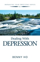Dealing with Depression by Benny Ho