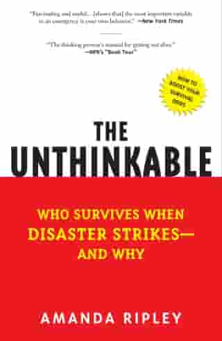 The Unthinkable: Who Survives When Disaster Strikes - and Why de Amanda Ripley