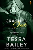 Crashed Out by Tessa Bailey