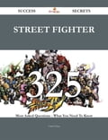 Street Fighter 325 Success Secrets - 325 Most Asked Questions On Street Fighter - What You Need To Know 73982d85-9b20-4014-aa18-ad11b9c2cdac