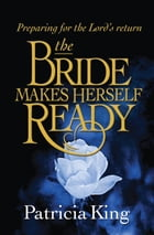 The Bride Makes Herself Ready by Patricia King