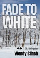 Fade To White by Wendy Clinch