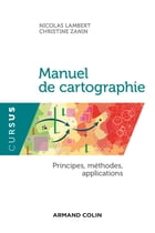 Manuel de cartographie: Principes, méthodes, applications by Nicolas Lambert