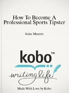 How To Become A Professional Sports Tipster: Betting Guide by Stake Masters