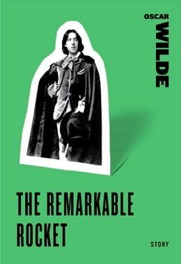 Book The Remarkable Rocket by Oscar Wilde