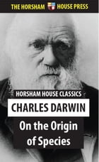 On the Origin of Species: Or the Preservation of Favoured Species in the Struggle for Life by Charles Darwin